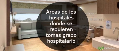 Áreas de los hospitales donde se requieren tomas grado hospitalario articulo