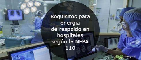 Requisitos para energa de respaldo en hospitales segn la NFPA 110
