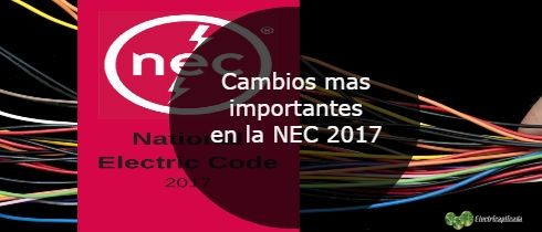 Cambios mas importantes en la NEC 2017
