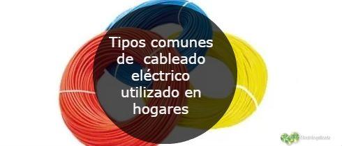 Tipos comunes de cableado electrico utilizado en hogares